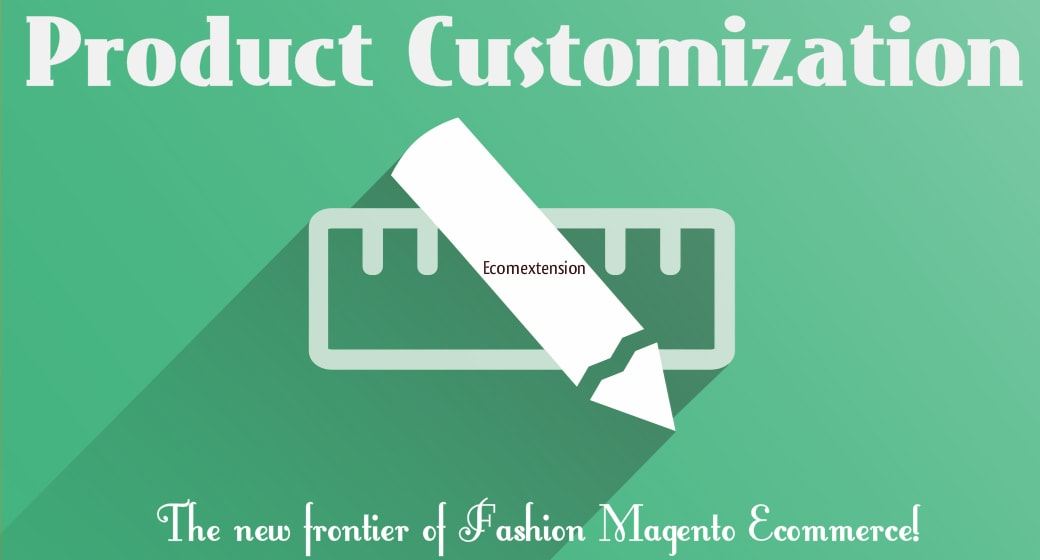 Product Custimization Magento Ecommerce