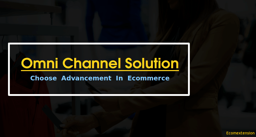 Omni Channel Solution