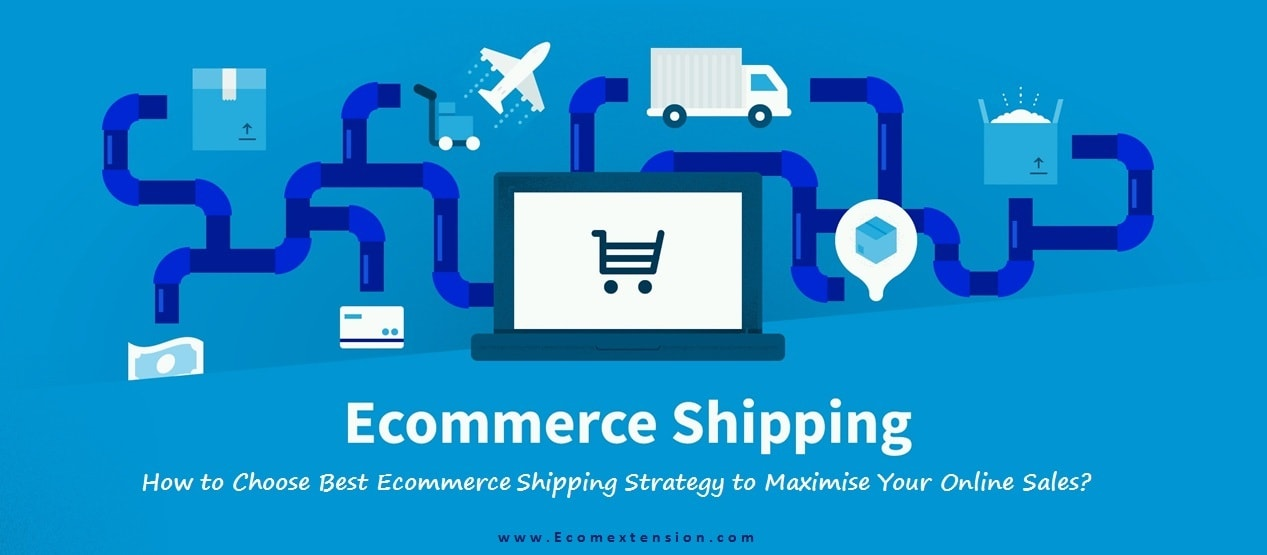 Ecommerce Shipping Strategy - Ecomextension