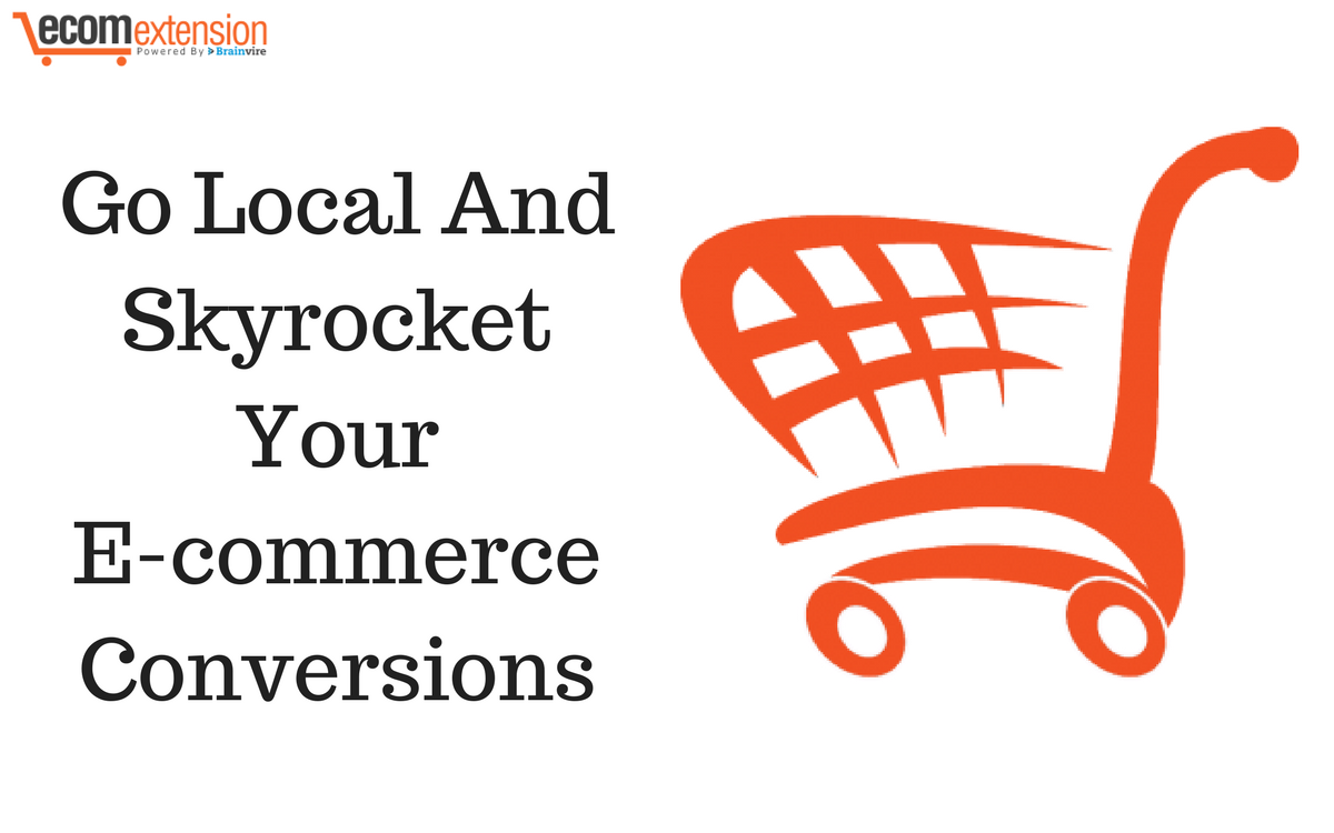 Go Local And Skyrocket Your Ecommerce Conversions