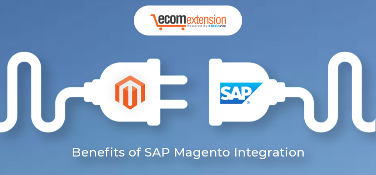 Benefits of SAP Magento Integration
